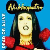 Dead Or Alive - Nukleopatra (Blue Vinyl) (2LP)