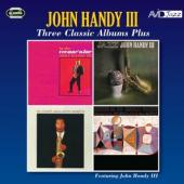 Handy, John -Iii- - Three Classic Albums Plus (2CD)