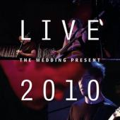 Wedding Present - Live 2010: Bizarro Played Live In Germany (#NAAM?)
