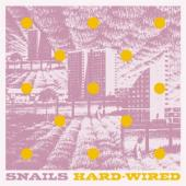 Snails - Hard-Wired (LP)