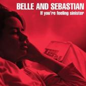 Belle & Sebastian - If You'Re Feeling Siniste