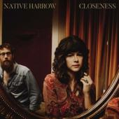 Native Harrow - Closeness (LP)