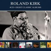 Kirk, Roland - Eight Classic Albums (4CD)
