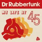 Dr Rubberfunk - My Life At 45 (LP)