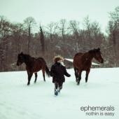 Ephemerals - Nothin Is Easy (On Blue Vinyl) (LP)