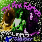 Pink Fairies - Finland Freakout 1971