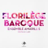 Ensemble Amarillis Heloise Gaillard - Ensemble Amarillis Florilege Baroqu (2CD)