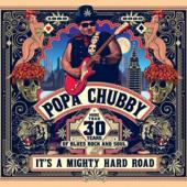 Chubby, Popa - It'S A Mighty Hard Road