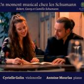 Cyrielle Golin Antoine Mourlas - Un Moment Musical Chez Les Schumann