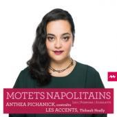 Pichanick Anthea Noally Thibault Le - Motets Napolitains