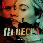 Clint Mansell - Rebecca (Music From The Netflix Fil
