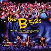 B-52'S - With The Wild Crowd! (Live In Athens, Ga)