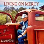 Penn, Dan - Living On Mercy
