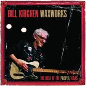 Kirchen, Bill - Waxworks (The Best Of The Proper Years) (LP)