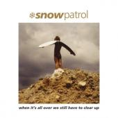 Snow Patrol - When It'S All Over We Still Have To Clear Up (2LP)