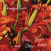 PORRIDGE RADIO - Rice, Pasta and Other Fillers (LP)