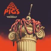 Pigs Pigs Pigs Pigs Pigs Pigs Pigs - Viscerals (Blood Red Vinyl) (LP)