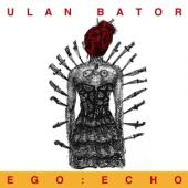 Ulan Bator - Ego: Echo (2LP)