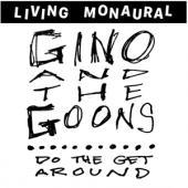 Gino & The Goons - Do The Get Around (LP)