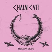 Chain Cult - Shallow Grave (LP)