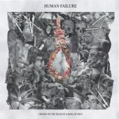 Human Failure - Crown On The Head Of A King Of Mud (LP)