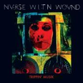 Nurse With Wound - Trippin' Musik (2CD)