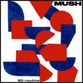 Mush - 3D Routine (LP)