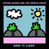 Adams, Steve & The French Drops - Keep It Light (LP)