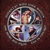 District 97 & John Wetton - One More Red Night (Live In Chicago)