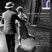 Bbc Concert Orchestra John Andrews - Malcolm Arnold The Dancing Master O