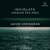 Jacob Heringman - Josquin Des Prez Inviolata