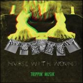 Nurse With Wound - Trippin' Musik (Neon Orange/Yellow/Green Vinyl) (3LP)