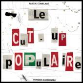 Pascal Comelade - Le Cut-Up Populaire