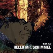 Sun Ra - Hello Mr. Schimmel (7INCH)