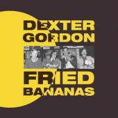 Gordon, Dexter - Fried Bananas (LP)