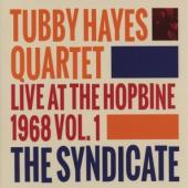 Hayes, Tubby - Syndicate (Live At The Hopbine 1968)