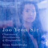Joo Yeon Sir Irina Andrievsky - Chaconnes Divertimento & Rhapsodies CD