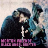 Morton Valence - Black Angel Drifter (LP)
