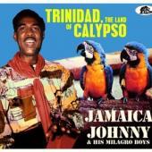 Jamaica Johnny & His Milagro Boys - Trinidad, The Land Of Calypso (2CD)