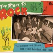 V/A - Right To Rock (The Mexicano & Chicano Rock'N'Roll Rebellion 1955-1963)