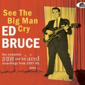 Bruce, Ed - See The Big Man Cry