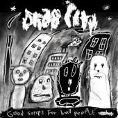 Drab City - Good Songs For Bad People (LP)
