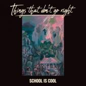 School Is Cool - Things That Don't Go Right (2LP)