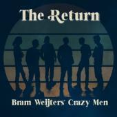 Bram Weijters' Crazy Men - The Return (LP)