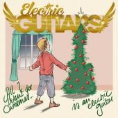 Electric Guitars - All I Want For Christmas (Red Vinyl) (7INCH)