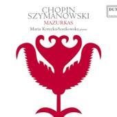 Korecka-Soszkowska, Maria - Chopin, Szymanowski: Mazurkas