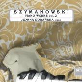 Domanska, Joanna - Szymanowski: Piano Works Vol. 2