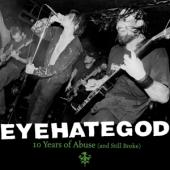 Eyehategod - 10 Years Of Abuse (And Still Broke) (Green/Clear Splatter) (2LP)
