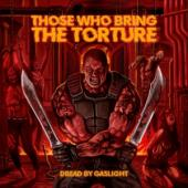 Those Who Bring The Tortu - Dread By Gaslight