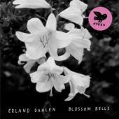 Erland Dahlen - Blossom Bells CD